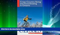 Big Deals  Cross-country Skiing and Snowshoeing in Ontario (Travel Guides)  Free Full Read Most