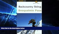Big Deals  Backcountry Skiing Snoqualmie Pass (Falcon Guides Backcountry Skiing)  Best Seller
