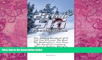 Big Deals  25 Top Ski Destinations: This Amazing Handbook Will Let You Discover The Best Ski