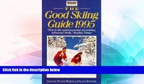"""Big Deals  The Good Skiing Guide 1995 (""""Which?"""" Guides)  Best Seller Books Most Wanted"""