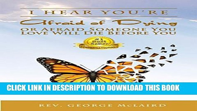 New Book I Hear You re Afraid of Dying or Afraid Someone You Love Will Die Before You