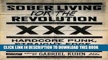 [Read PDF] Sober Living for the Revolution: Hardcore Punk, Straight Edge, and Radical Politics
