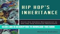 [Read PDF] Hip Hop s Inheritance: From the Harlem Renaissance to the Hip Hop Feminist Movement