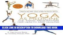 New Book Yoga as Medicine: The Yogic Prescription for Health and Healing