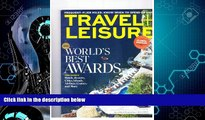 Big Deals  Travel + Leisure Magazine August 2012 -World s Best Awards- Hotels,resorts, Cities,