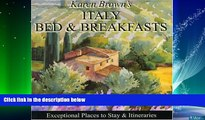 Big Deals  Karen Brown s Italy Bed   Breakfasts 2010: Exceptional Places to Stay   Itineraries