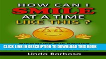 [New] How Can I Smile at a Time Like This?: Discover the power hidden within your everyday