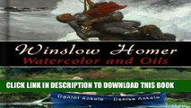[New] Winslow Homer: 500 Watercolor and Oil Paintings, Realist, Realism - Annotated Series