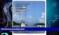 Big Deals  Cruising Guides: Cruising Guide to Western Florida: Seventh Edition (Cruising Guide