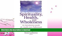 READ  Spirituality, Health, and Wholeness: An Introductory Guide for Health Care Professionals