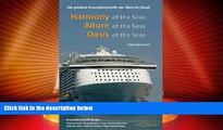 Big Deals  Guide: Harmony of the Seas, Allure of the Seas, Oasis of the Seas: Die groessten