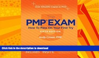 FAVORITE BOOK  The PMP Exam: How to Pass on Your First Try, Fifth Edition by Andy Crowe PMP PgMP