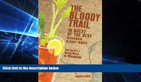 Big Deals  The Bloody Trail: In Quest of the Best Wisconsin Bloody Marys  Best Seller Books Most