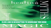 Collection Book Healing Myths, Healing Magic: Breaking the Spell of Old Illusions; Reclaiming Our