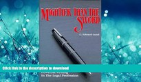 DOWNLOAD Mightier Than the Sword: Powerful Writing in the Legal Profession/Legal FREE BOOK ONLINE