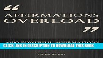 [New] Affirmations Overload: +500 Positive Affirmations for Success, Wealth, Health, Self-love