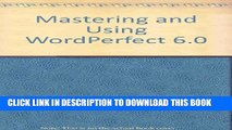 [PDF] Mastering and Using WordPerfect 6.0 for DOS Full Online