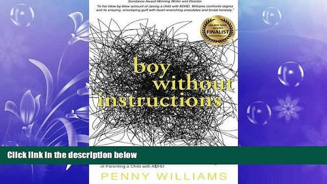 Choose Book Boy Without Instructions: Surviving the Learning Curve of Parenting a Child with ADHD.