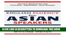 [PDF] English Fluency For Asian Speakers: Accent Reduction For Chinese, Japanese, and Korean