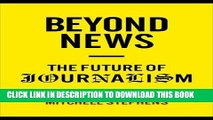 Collection Book Beyond News: The Future of Journalism (Columbia Journalism Review Books)