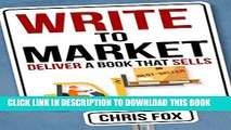 [PDF] Write to Market: Deliver a Book that Sells (Write Faster, Write Smarter 3) Full Colection