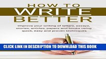 [PDF] How to Write Better: Improve your writing of letters, essays, stories, articles, papers and