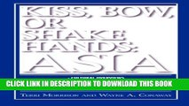 [PDF] Kiss, Bow, or Shake Hands: Asia - How to Do Business in 12 Asian Countries Full Colection