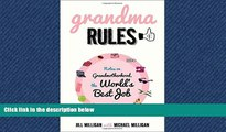 Choose Book Grandma Rules: Notes on Grandmotherhood, the World s Best Job
