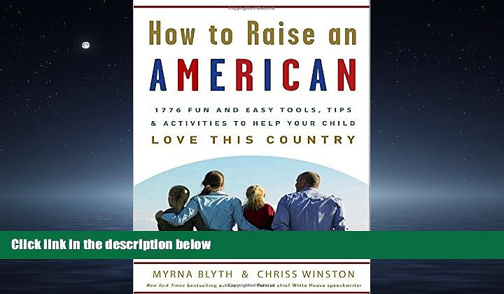 Choose Book How to Raise an American: 1776 Fun and Easy Tools, Tips, and Activities to Help Your