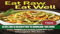 [PDF] Eat Raw, Eat Well: 400 Raw, Vegan and Gluten-Free Recipes Full Online
