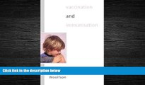 Popular Book Vaccination and Immunisation: What Does Your Child Need?