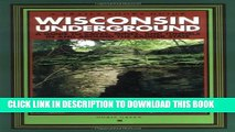 [PDF] Wisconsin Underground : A Guide to Caves, Mines, and Tunnels In and Around the Badger State