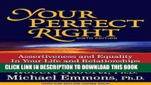 [PDF] Your Perfect Right: Assertiveness and Equality in Your Life and Relationships (9th Edition)