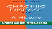 [PDF] Chronic Disease in the Twentieth Century: A History Full Colection
