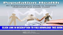 New Book Population Health: An Implementation Guide to Improve Outcomes and Lower Costs