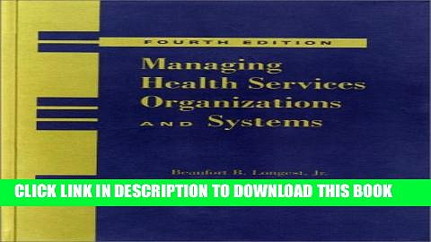 New Book Managing Health Services Organizations and Systems