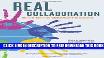 New Book Real Collaboration: What It Takes for Global Health to Succeed (California/Milbank Books