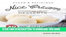 [PDF] Nice Cream: 30 Guilt Free Banana Ice Cream Dessert Recipes: (Dairy Free   Paleo) Popular