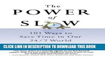 The Power of Slow: 101 Ways to Save Time in Our 24/7 World