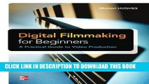 Collection Book Digital Filmmaking for Beginners A Practical Guide to Video Production