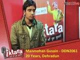 iktara super 16 finalist Manmohan Gusain's Interview