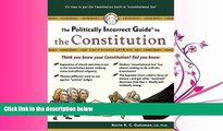 FULL ONLINE  The Politically Incorrect Guide to the Constitution (Politically Incorrect Guides)
