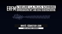 L'Heure la plus sombre n°48 – Émission du 3 octobre 2016 – Sébastien Jean, Les Illuminés de Bavière