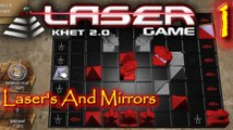 Lasers And Mirrors Lets Play Khet 2.0 The Laser Game Episode 1