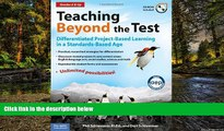 Big Deals  Teaching Beyond the Test: Differentiated Project-Based Learning in a Standards-Based