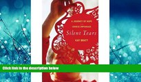 Online eBook [ Silent Tears: A Journey of Hope in a Chinese Orphanage[ SILENT TEARS: A JOURNEY OF