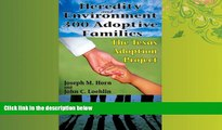 For you Heredity and Environment in 300 Adoptive Families: The Texas Adoption Project