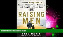 Online eBook Raising Men: Lessons Navy SEALs Learned from Their Training and Taught to Their Sons