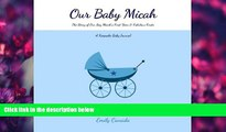 Choose Book Our Baby Micah, The Story of Our Baby Boy Micah s First Year and Fabulous Firsts: A