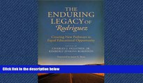 READ book  The Enduring Legacy of Rodriguez: Creating New Pathways to Equal Educational